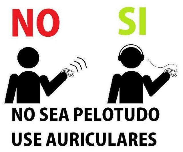 No sea pelotudo, use auriculares